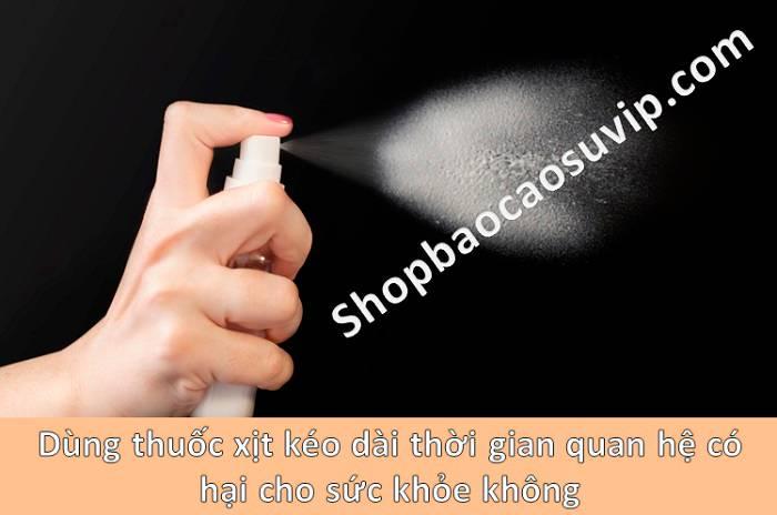 dung-thuoc-xit-keo-dai-thoi-gian-quan-he-co-hai-khong-shopbaocaosuvip